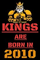 Kings Are Born in 2010: Lined Notebook / Journal Gift, 120 Pages, 6x9, Soft Cover, Matte Finish