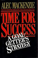 Time for Success: A Goal-getter's Strategy