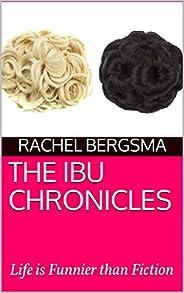 The Ibu Chronicles: Life is Funnier than Fiction
