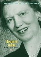 Elizabeth Arden: Beauty Empire Builder (Giants of American Industry)