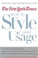 The New York Times Manual of Style and Usage: The Official Style Guide Used by the Writers and Editors of the World's Most Authoritative Newspaper