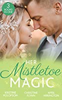 Her Mistletoe Magic: The Wish / Her Holiday Prince Charming / the Rancher's Wife