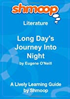 Long Day's Journey Into Night: Shmoop Literature Guide [並行輸入品]