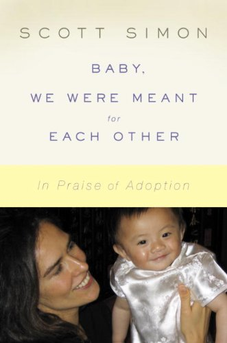 Download Baby, We Were Meant for Each Other: In Praise of Adoption (English Edition) B003EY7IEA
