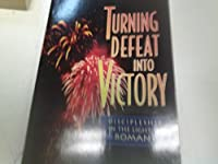 "Turning Defeat into Victory: Discipleship in the Light of ""Romans"""