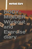 BODY-MINDER Workout and Exercise Journal (A Fitness Diary) , workout log: workout log diary fitness