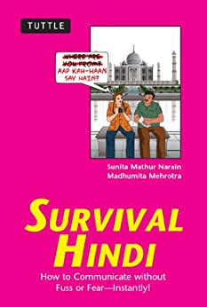 Survival Hindi: How to Communicate without Fuss or Fear - Instantly! (Hindi Phrasebook) (Survival Series) by [Narain,Sunita Mathur, Mehrotra, Madhumita]
