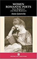 Women Romantic Poets (Writers and Their Work)
