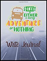 Life Is Either A Daring Adventure Or Not Hing Write journal: A Travel Journal For The Curious Minded(Travel Journal For Women A & Men,Travel Journal For Kids,Travel Journal With Prompts)A Journal For Road Trips,Traveling,Vacations,Camping,Adventure