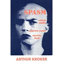 Spasm: Virtual Reality, Android Music and Electric Flesh/Book and Cd (CULTURETEXTS)