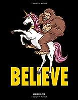 Believe Collegeblock: Believe Yeti Unicorn School Notebook: 8.5x11 A4 Grid Bulletjournal  Organizer   Class Shedule   College Journal For Students And Teacher