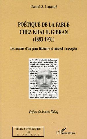 Poétique de la fable chez Khalil Gibran (1883-1931) : Les avatars d'un genre littéraire et musical : le maqam