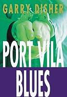 Port Vila Blues: A Wyatt Novel (Allen & Unwin Original Fiction.)