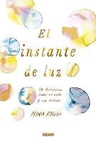 El instante de luz (Spanish Edition) [並行輸入品]