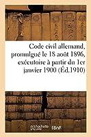 Code Civil Allemand, Promulgué Le 18 Août 1896, Exécutoire À Partir Du 1er Janvier 1900