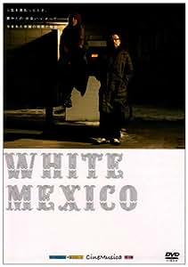 WHITE MEXICO [DVD]