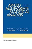 Applied Multivariate Statistical Analysis (Classic Version) (6th Edition) (Pearson Modern Classics for Advanced Statistics Series)