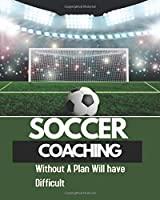 Soccer Coaching: Notebook:  To sketch out strategies and room for coaching notes.Soccer Field Drawing + Notepad Pages (Soccer Coach Gifts)