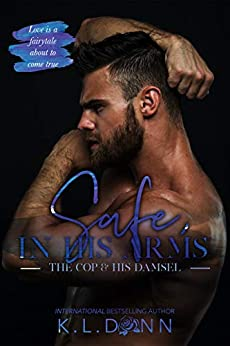 Safe, In His Arms (The In His Arms Series Book 1) by [Donn, KL]