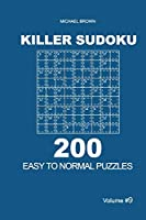 Killer Sudoku - 200 Easy to Normal Puzzles 9x9 (Volume 9)