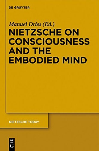 Nietzsche on Consciousness and the Embodied Mind (Nietzsche Today)