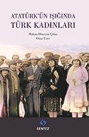 Atatürk'ün Isiginda Türk Kadinlari