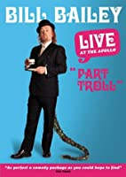 Bill Bailey: Part Troll [DVD]