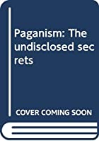 Paganism: The undisclosed secrets