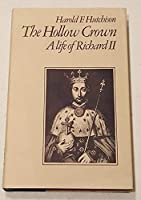 Hollow Crown: A Life of Richard II (Library Reprint S.)