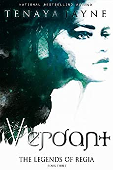 Verdant: A Fantasy Romance Novel (The Legends of Regia Book 3) by [Jayne, Tenaya]