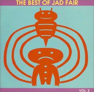 The Best of Jad Fair Vol.2