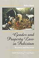 Gender And Property Law in Pakistan: Resources And Discourses
