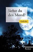 Siehst Du den Mond?: Gedichte aus der deutschen Literatur