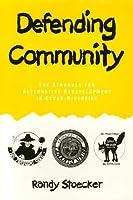 Defending Community: The Struggle for Alternative Redevelopment in Cedar-Riverside (Conflicts in Urban and Regional Development)