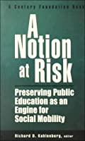 A Notion at Risk: Preserving Public Education As an Engine for Social Mobility