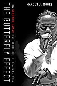 The Butterfly Effect: How Kendrick Lamar Ignited the Soul of Black America (English Edition)