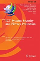 ICT Systems Security and Privacy Protection: 29th IFIP TC 11 International Conference, SEC 2014, Marrakech, Morocco, June 2-4, 2014, Proceedings (IFIP Advances in Information and Communication Technology)