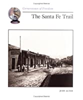 The Santa Fe Trail (Cornerstones of Freedom)