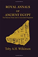 Royal Annals Of Ancient Egypt (Studies in Egyptology)