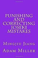 Punishing and Correcting Joseki Mistakes