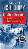 McGraw-Hill Constructionary Spanish-English, English-Spanish Construction Dictionary