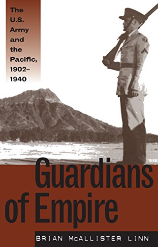 Download Guardians of Empire: The U.S. Army and the Pacific, 1902-1940 0807848158