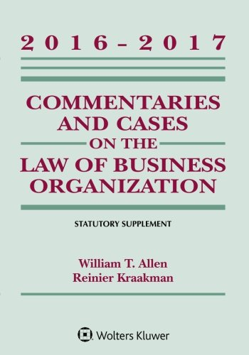 Download Commentaries and Cases on the Law of Business Organization: 2016-2017 Statutory Supplement (Supplements) 1454840544