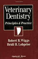 Veterinary Dentistry: Principles and Practice