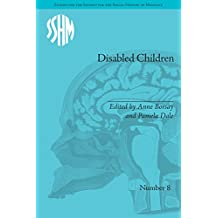 Disabled Children: Contested Caring, 1850–1979 (Studies for the Society for the Social History of Medicine)