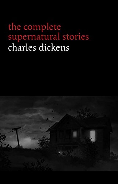 グローブ欲求不満騙すCharles Dickens: The Complete Supernatural Stories (20+ tales of ghosts and mystery: The Signal-Man, A Christmas Carol, The Chimes, To Be Read at Dusk, The Hanged Man's Bride...) (English Edition)