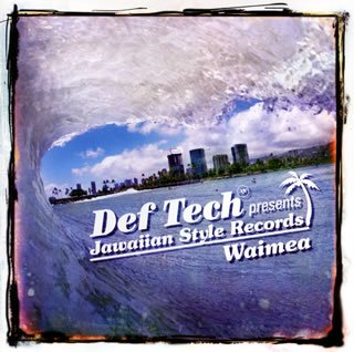 Def Tech presents Jawaiian Style Records Waimea