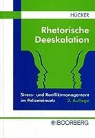 Rhetorische Deeskalation: Stress- und Konfliktmanagement im Polizeieinsatz