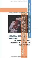 NIRVANA: Caras-B y Rarezas. Un premonitorio destino a través de sus Versos.