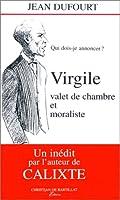 Virgile , valet de chambre et moraliste